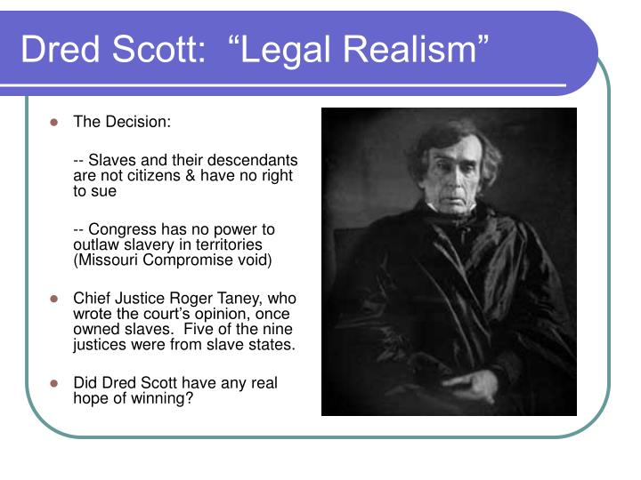 "Dred Scott:  ""Legal Realism"""