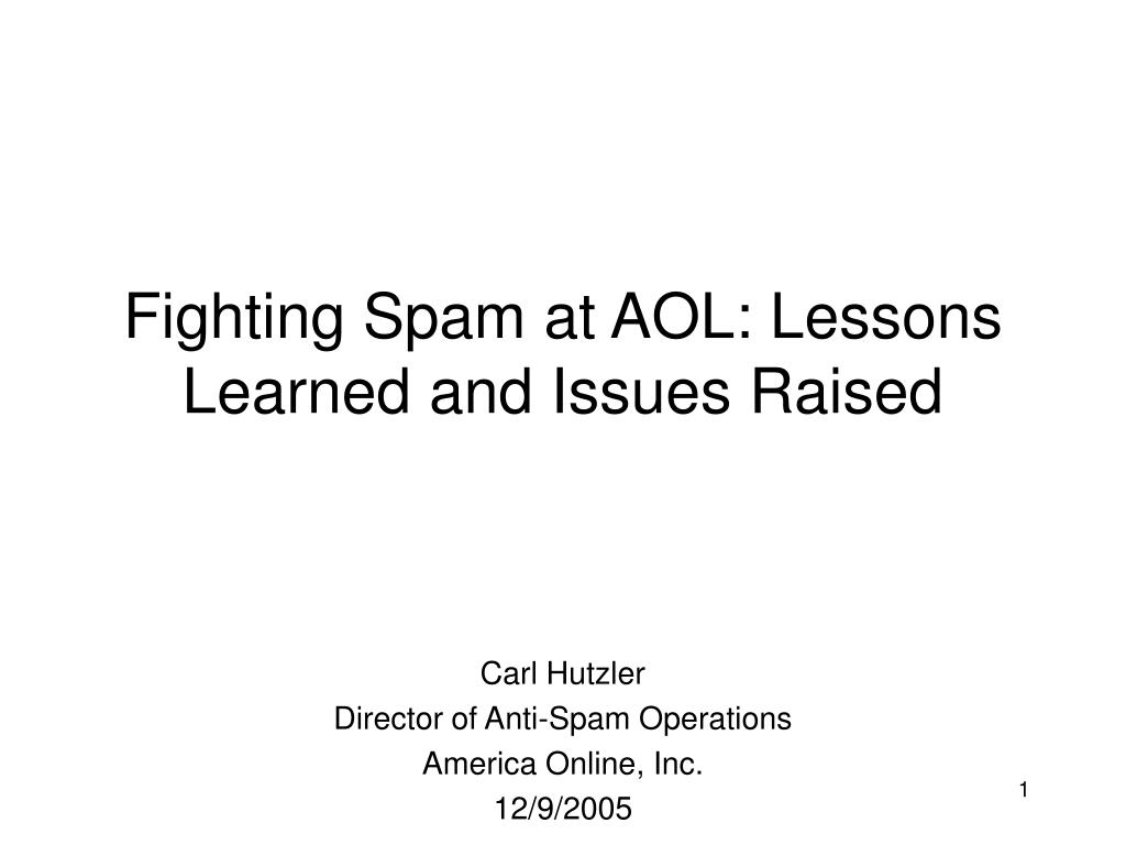 fighting spam at aol lessons learned and issues raised l.