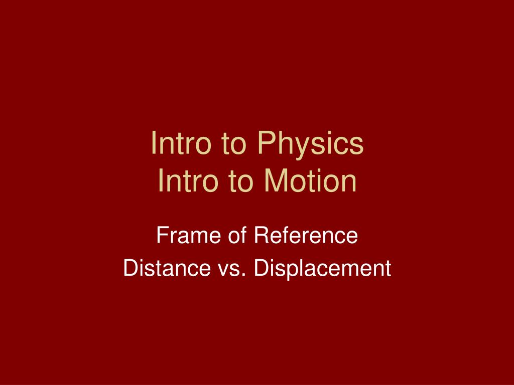 intro to physics intro to motion