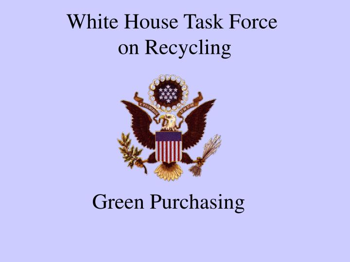 white house task force on recycling n.