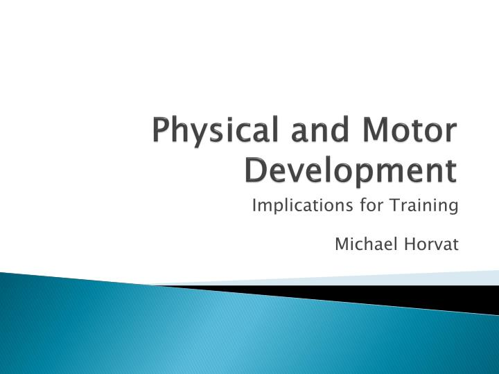 physical and motor development n.