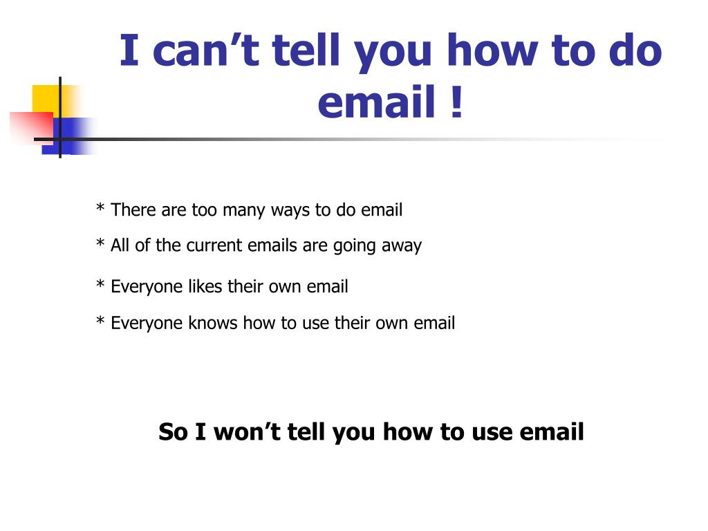 i can t tell you how to do email l.