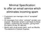 minimal specification to offer an email service which eliminates incoming spam
