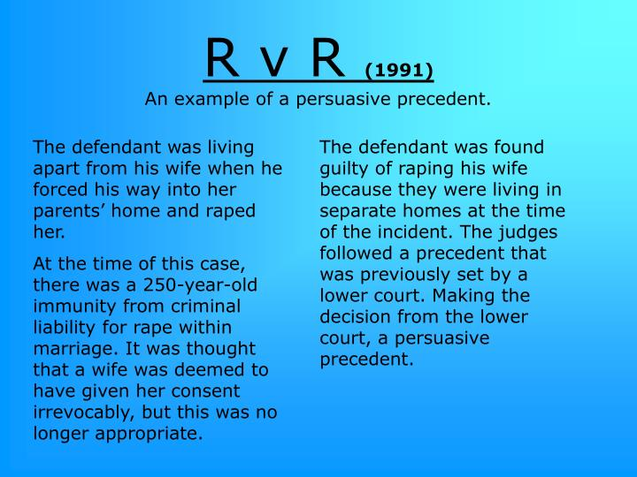PPT - R v R (1991) An example of a persuasive precedent. PowerPoint ...