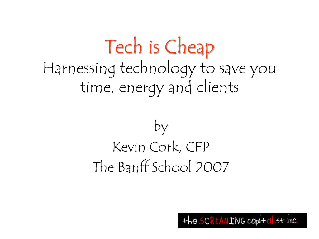 tech is cheap harnessing technology to save you time energy and clients l.