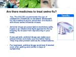are there medicines to treat swine flu