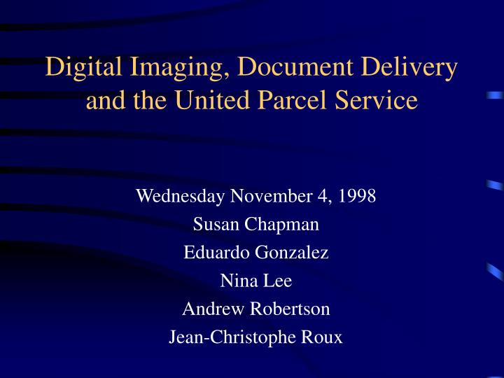 Digital imaging document delivery and the united parcel service