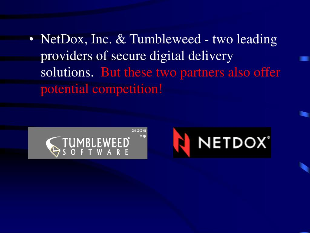 NetDox, Inc. & Tumbleweed - two leading providers of secure digital delivery solutions.