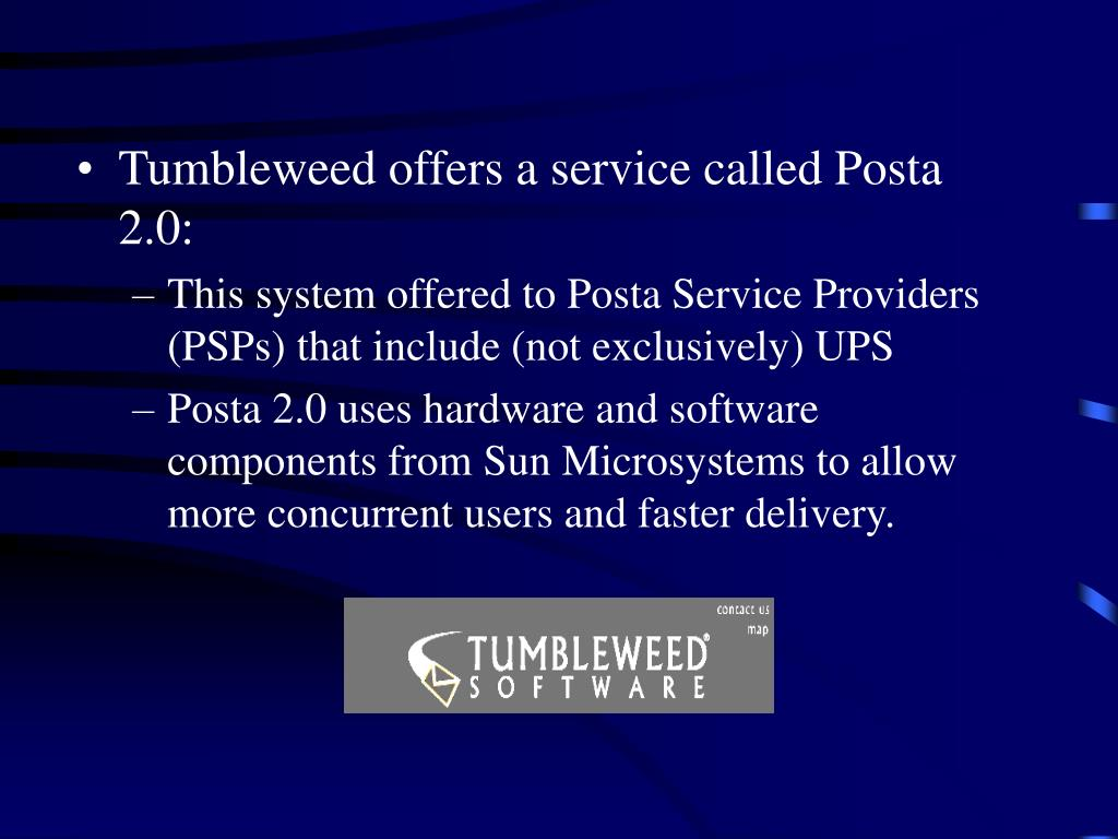 Tumbleweed offers a service called Posta 2.0: