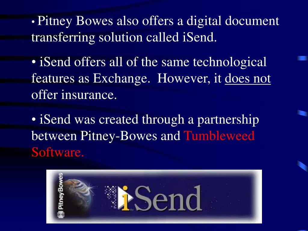 Pitney Bowes also offers a digital document transferring solution called iSend.