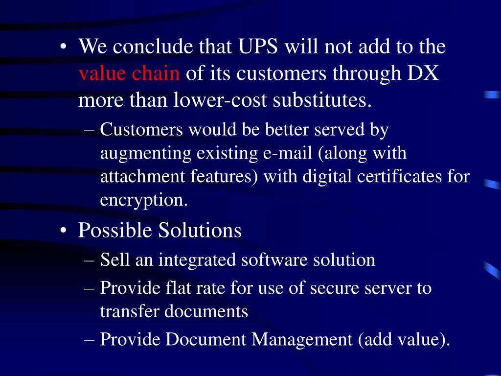 We conclude that UPS will not add to the