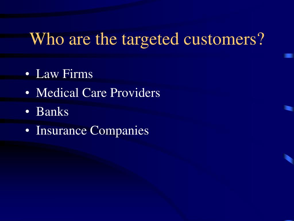 Who are the targeted customers?
