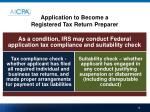 application to become a registered tax return preparer