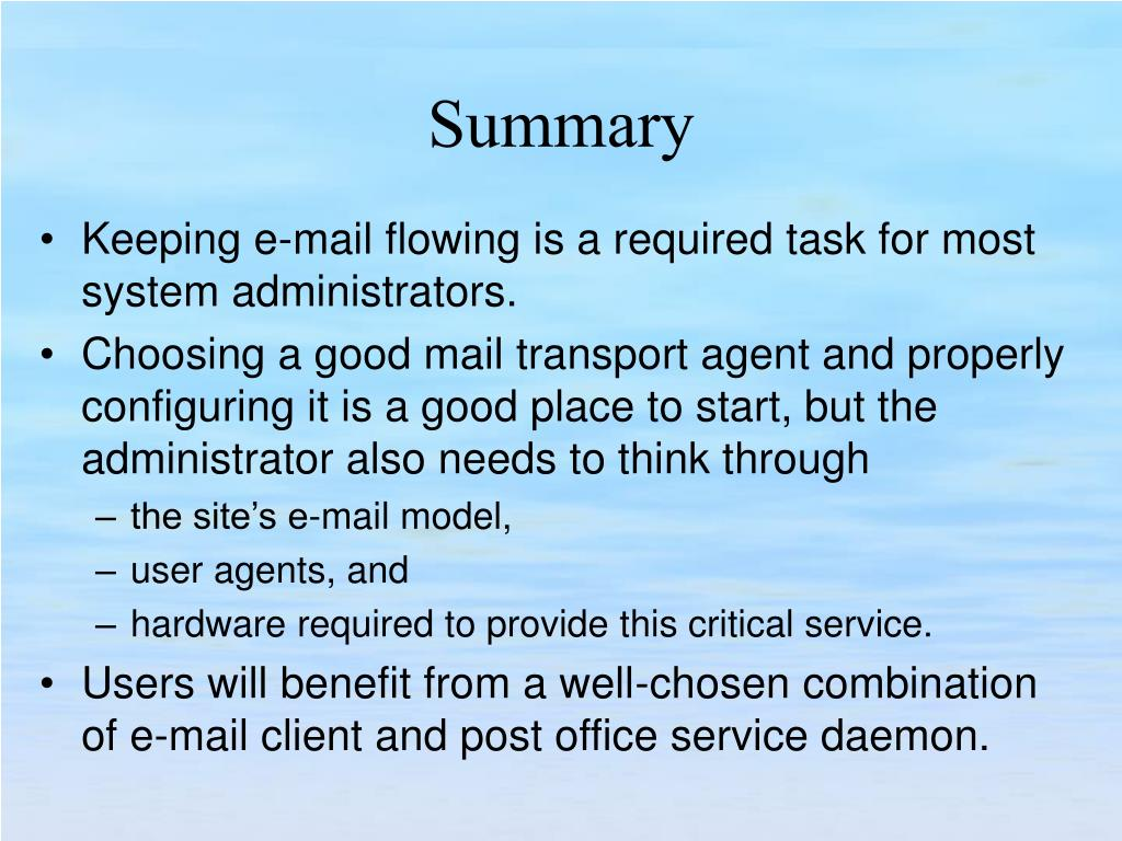Keeping e-mail flowing is a required task for most system administrators.