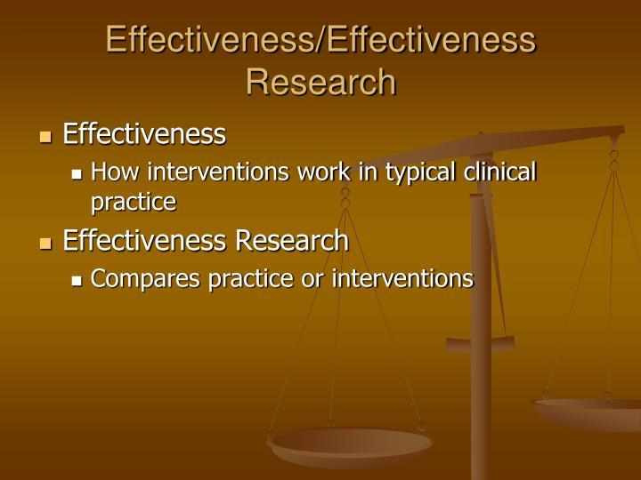 Effectiveness/Effectiveness Research