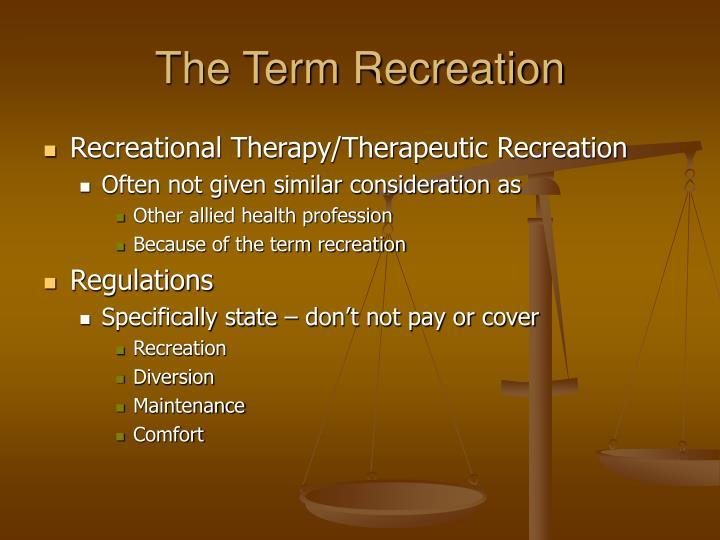 The term recreation
