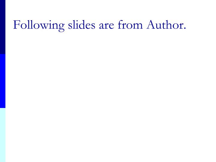 Following slides are from Author.
