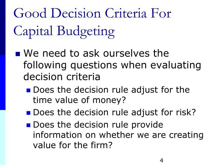 Good Decision Criteria For Capital Budgeting