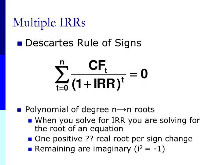 Multiple IRRs
