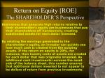 return on equity roe the shareholder s perspective