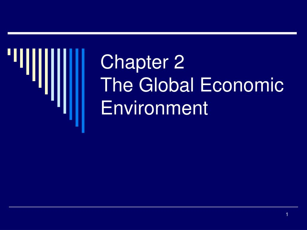 chapter 2 the global economic environment l.