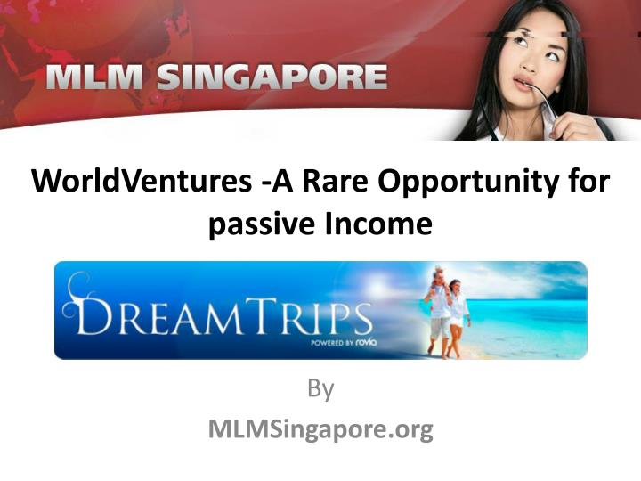 worldventures a rare opportunity for passive income n.