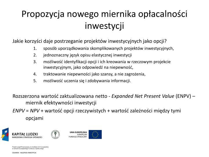 Propozycja nowego miernika opłacalności inwestycji