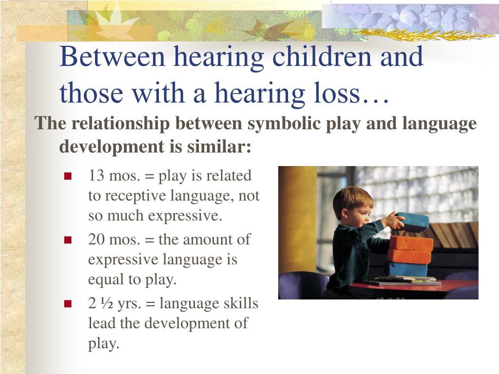 The relationship between symbolic play and language development is similar: