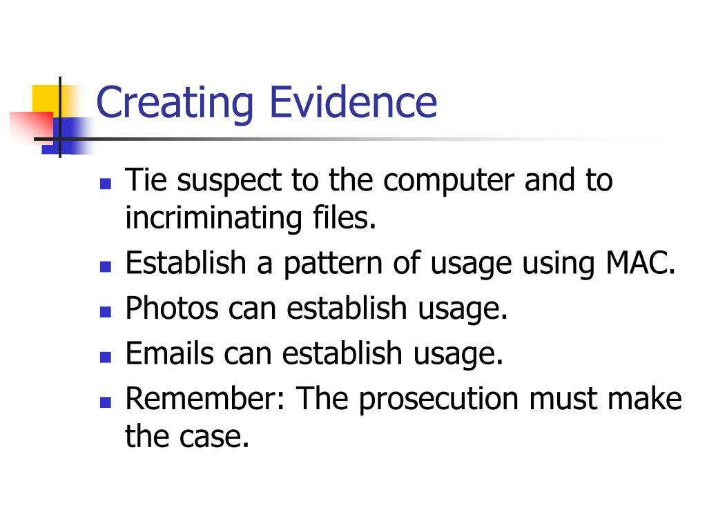 Creating Evidence