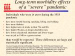 long term morbidity effects of a severe pandemic