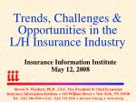 trends challenges opportunities in the l h insurance industry