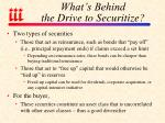 what s behind the drive to securitize