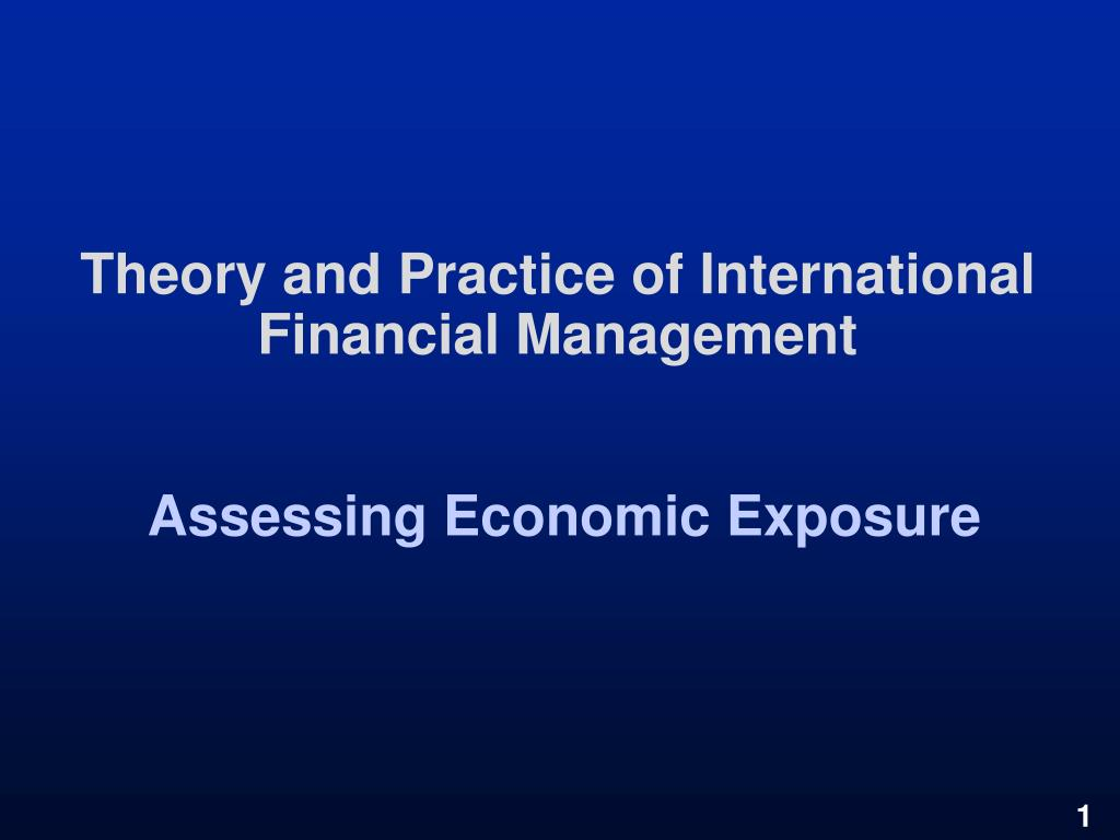 theory and practice of international financial management assessing economic exposure l.