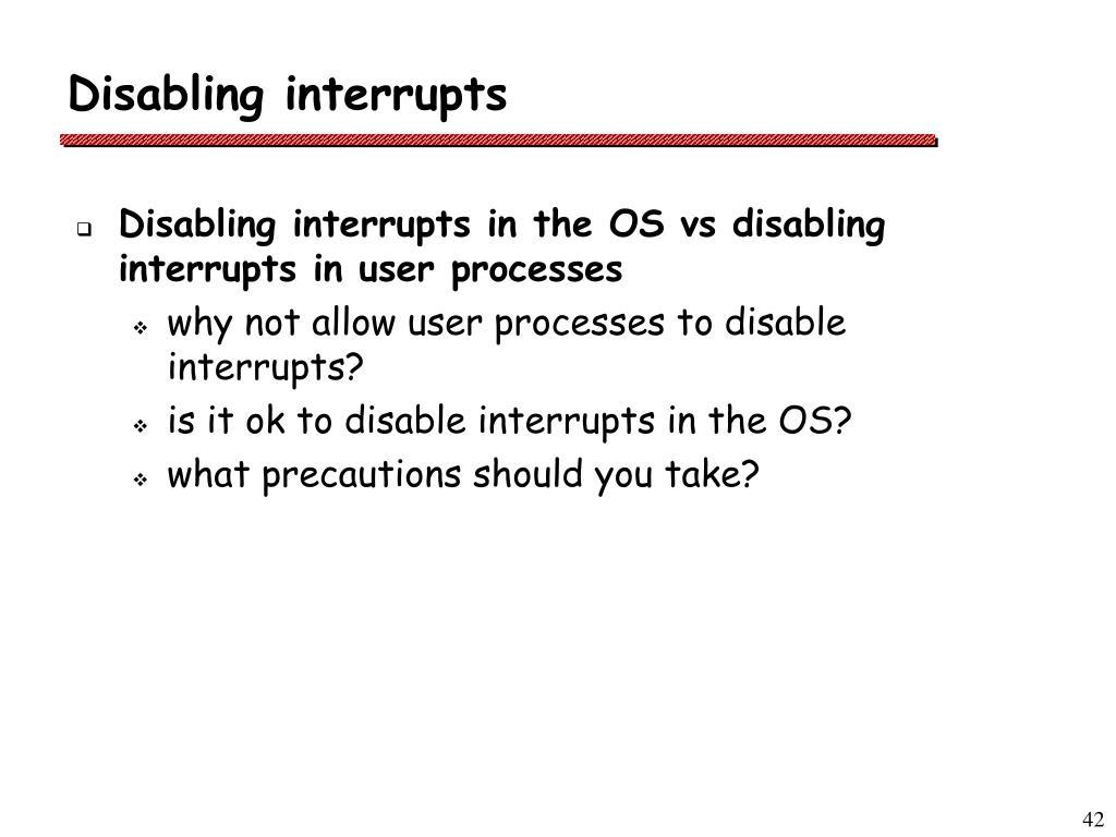 Disabling interrupts