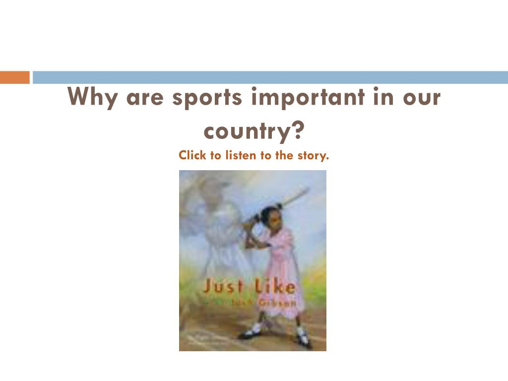 why are sports important in our country click to listen to the story l.