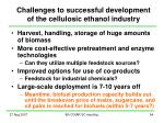 challenges to successful development of the cellulosic ethanol industry