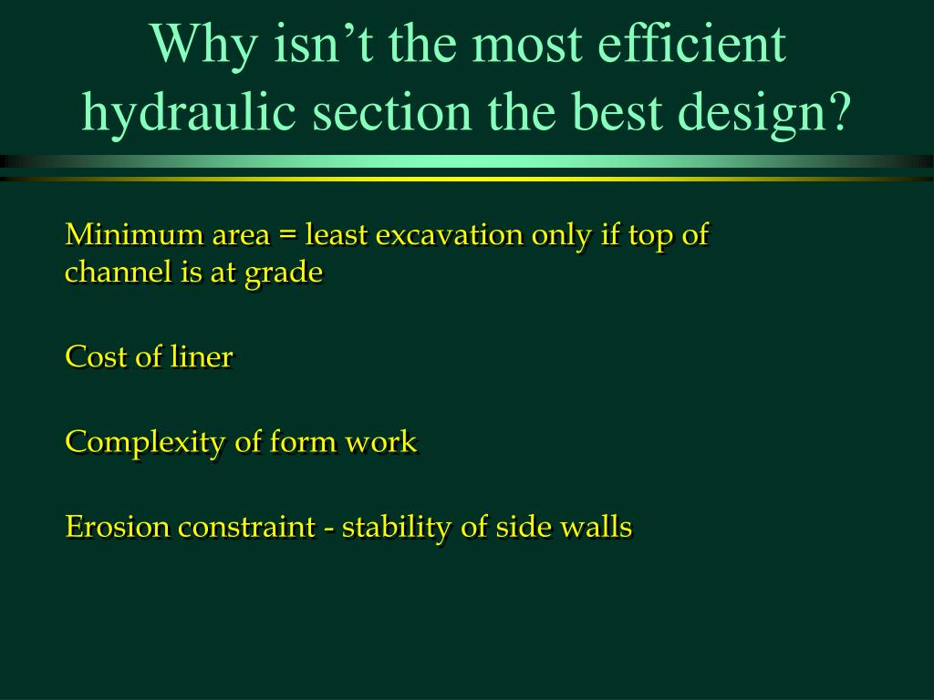 Why isn't the most efficient hydraulic section the best design?