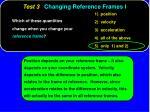 test 3 changing reference frames i7