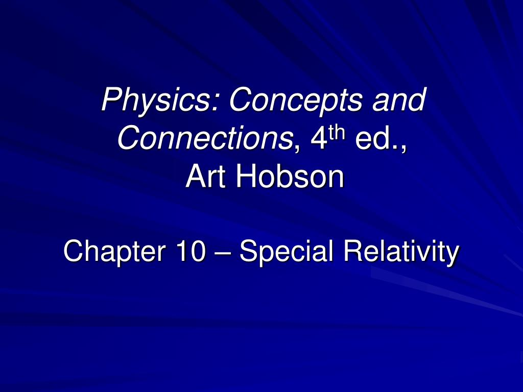 physics concepts and connections 4 th ed art hobson chapter 10 special relativity l.
