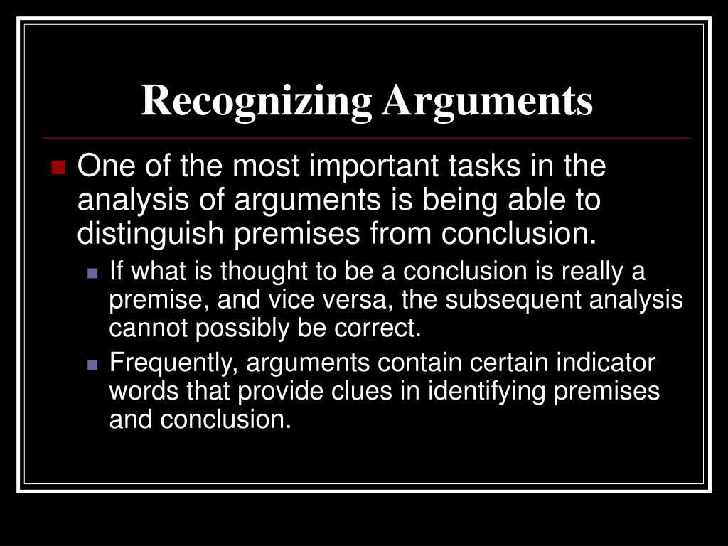 Premise Indicator Words: LOGIC AND CRITICAL THINKING PowerPoint Presentation