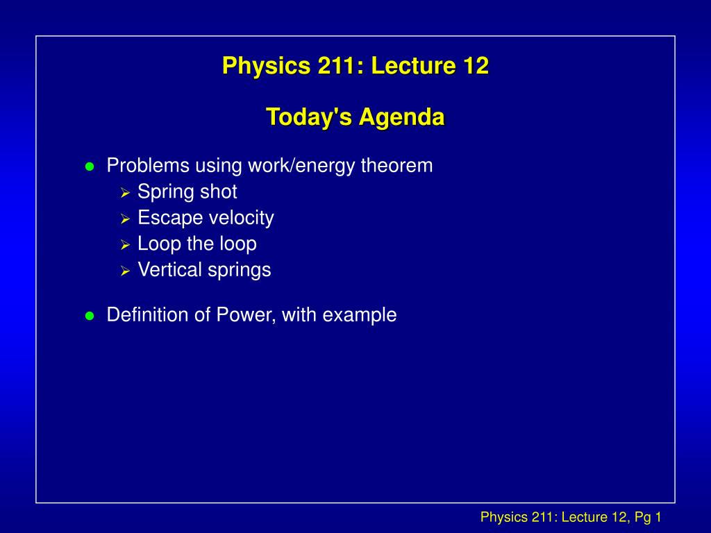 physics 211 lecture 12 today s agenda l.