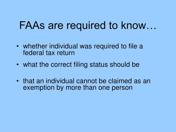FAAs are required to know…