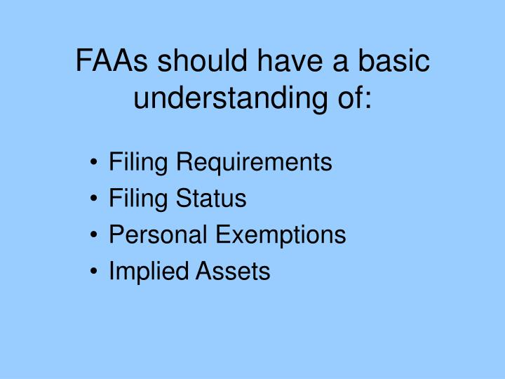 FAAs should have a basic understanding of: