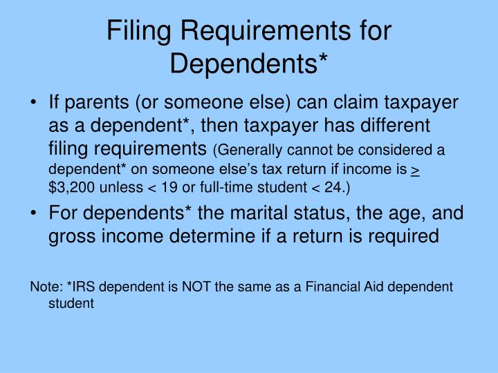 Filing Requirements for Dependents*