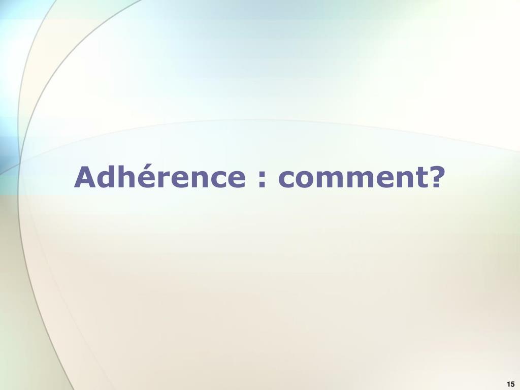 Adhérence : comment?