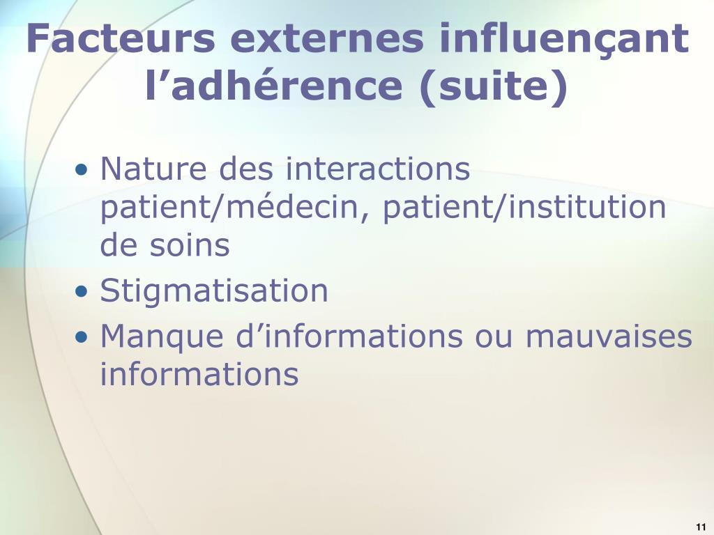Facteurs externes influençant l'adhérence (suite)