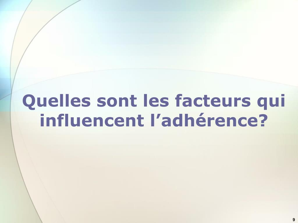 Quelles sont les facteurs qui influencent l'adhérence?