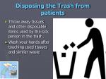 disposing the trash from patients