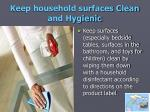 keep household surfaces clean and hygienic