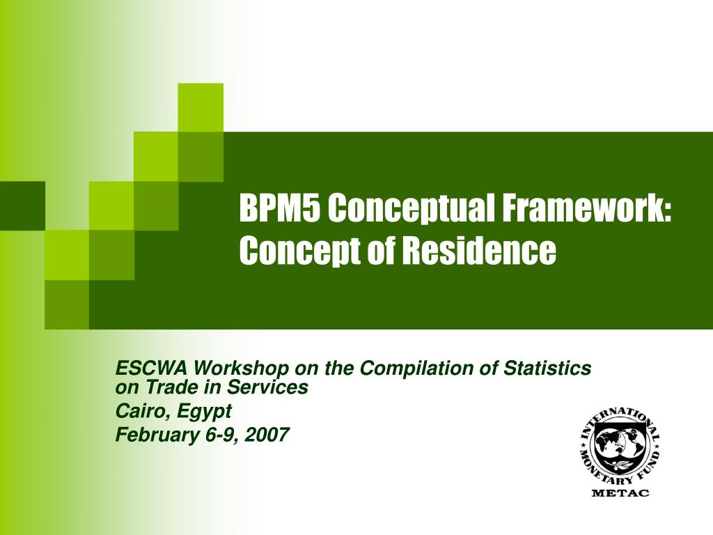 bpm5 conceptual framework concept of residence l.